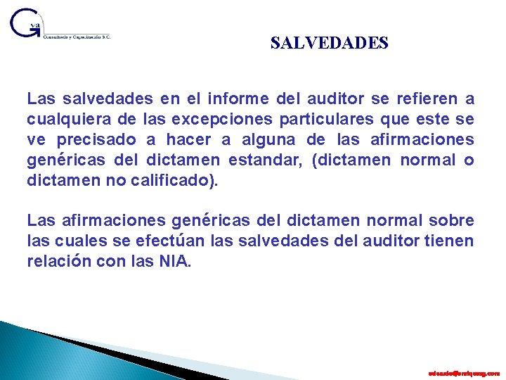 SALVEDADES Las salvedades en el informe del auditor se refieren a cualquiera de las
