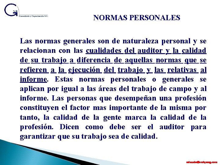 NORMAS PERSONALES Las normas generales son de naturaleza personal y se relacionan con las
