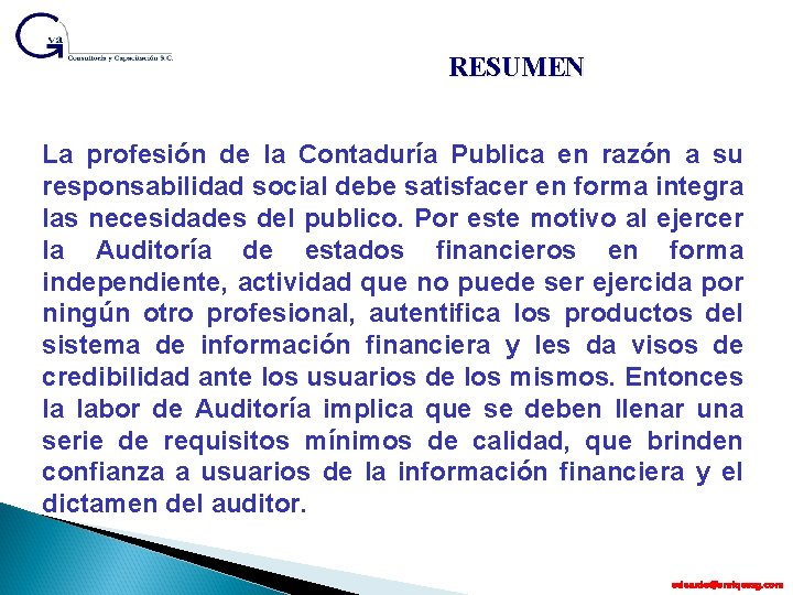 RESUMEN La profesión de la Contaduría Publica en razón a su responsabilidad social debe