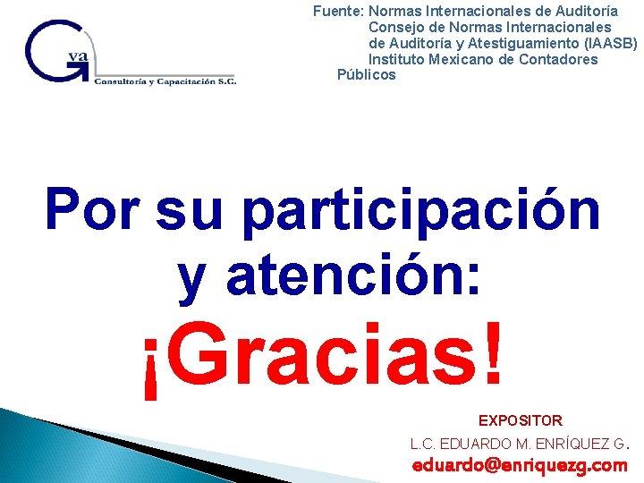 Fuente: Normas Internacionales de Auditoría Consejo de Normas Internacionales de Auditoría y Atestiguamiento (IAASB)