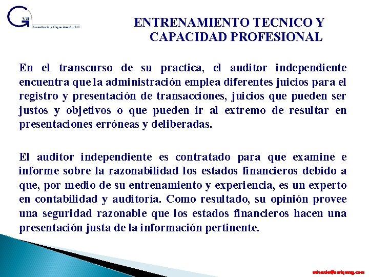 ENTRENAMIENTO TECNICO Y CAPACIDAD PROFESIONAL En el transcurso de su practica, el auditor independiente
