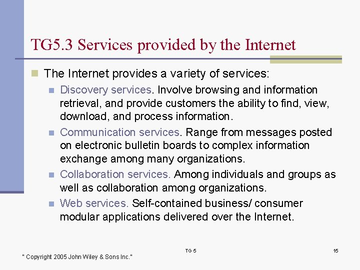 TG 5. 3 Services provided by the Internet n The Internet provides a variety