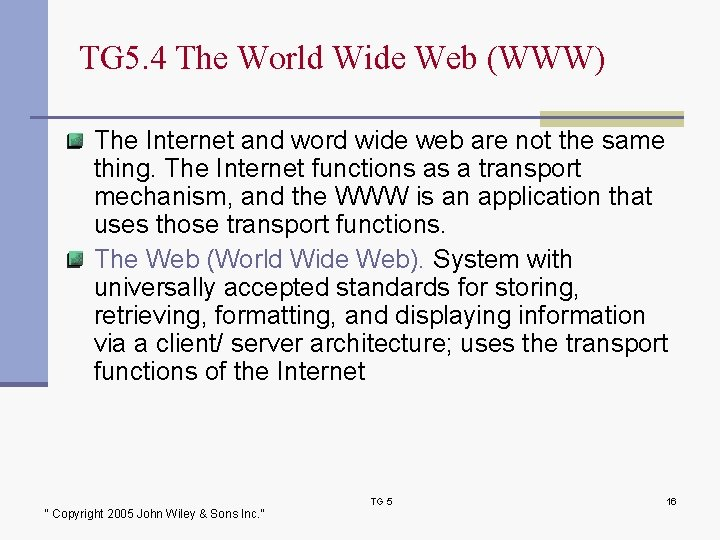 TG 5. 4 The World Wide Web (WWW) The Internet and word wide web