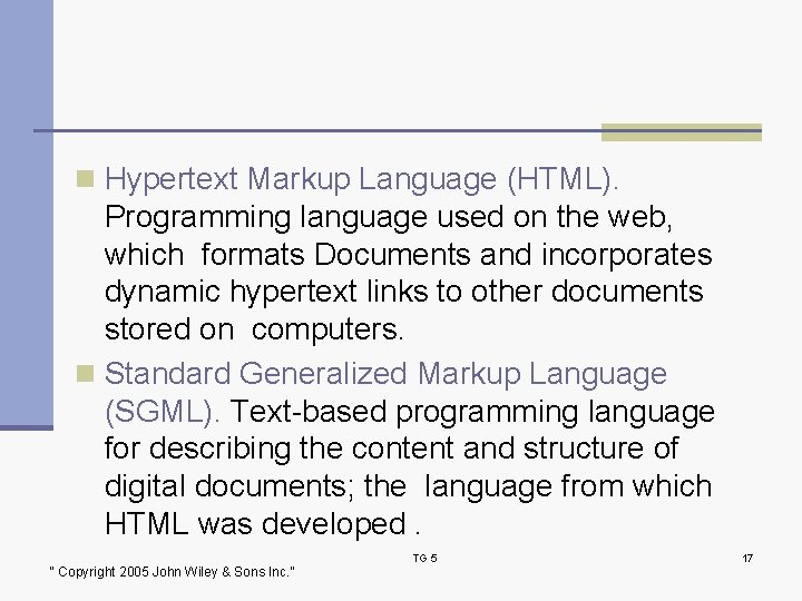 n Hypertext Markup Language (HTML). Programming language used on the web, which formats Documents