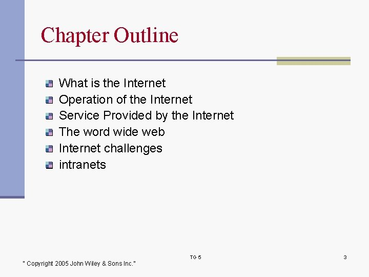 Chapter Outline What is the Internet Operation of the Internet Service Provided by the