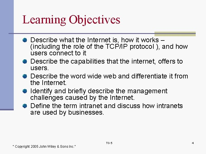 Learning Objectives Describe what the Internet is, how it works – (including the role