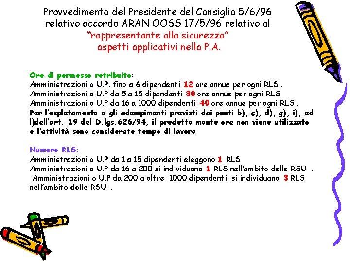 """Provvedimento del Presidente del Consiglio 5/6/96 relativo accordo ARAN OOSS 17/5/96 relativo al """"rappresentante"""