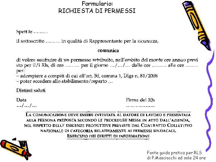 Formulario: RICHIESTA DI PERMESSI Fonte guida pratica per RLS di P. Masciocchi ed sole