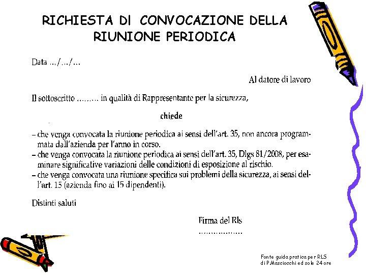 RICHIESTA Dl CONVOCAZIONE DELLA RIUNIONE PERIODICA Fonte guida pratica per RLS di P. Masciocchi