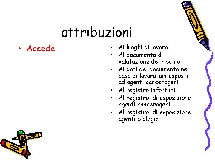attribuzioni • Accede • Ai luoghi di lavoro • Al documento di valutazione del