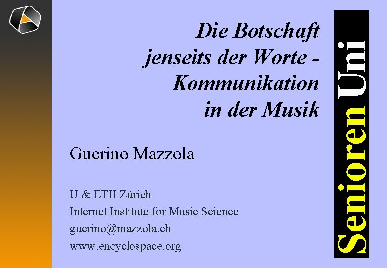 Die Botschaft jenseits der Worte Kommunikation in der Musik Guerino Mazzola U & ETH