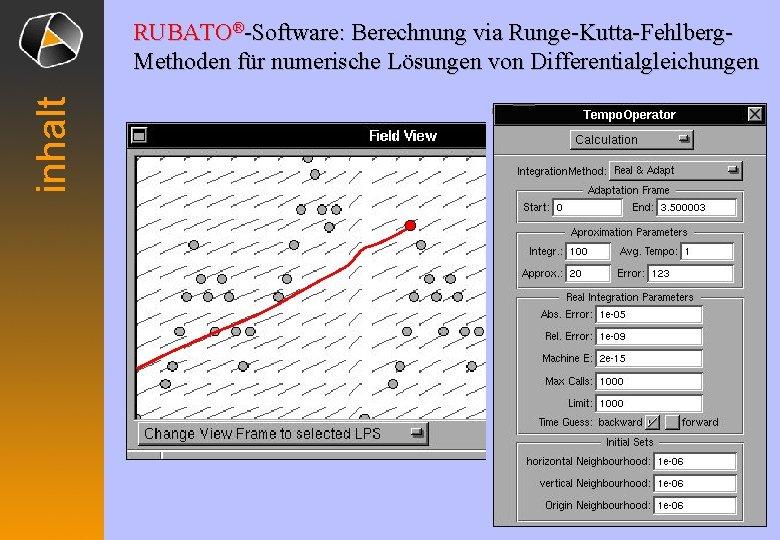 inhalt RUBATO®-Software: Berechnung via Runge-Kutta-Fehlberg. Methoden für numerische Lösungen von Differentialgleichungen
