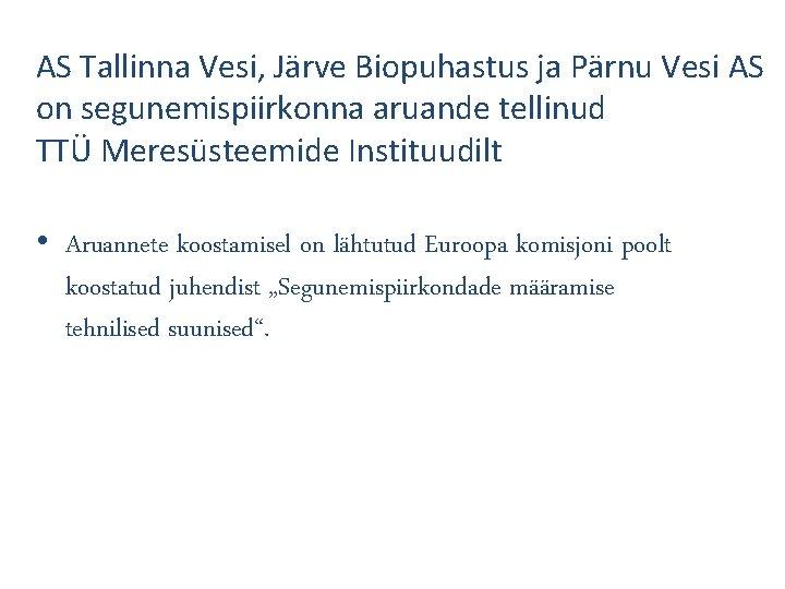 AS Tallinna Vesi, Järve Biopuhastus ja Pärnu Vesi AS on segunemispiirkonna aruande tellinud TTÜ
