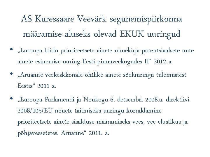 """AS Kuressaare Veevärk segunemispiirkonna määramise aluseks olevad EKUK uuringud • """"Euroopa Liidu prioriteetsete ainete"""