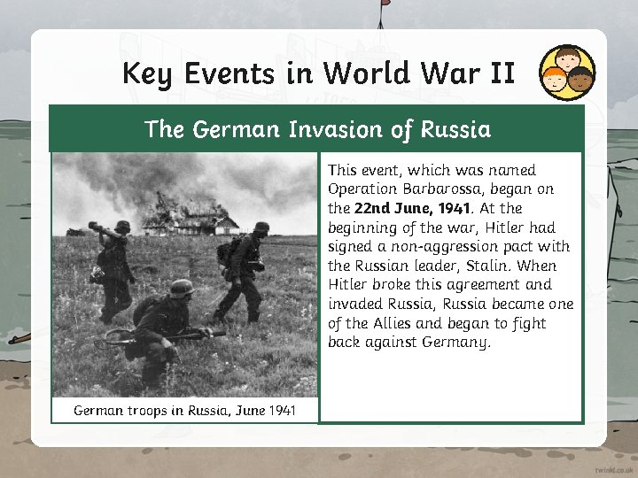 Key Events in World War II The German Invasion of Russia This event, which