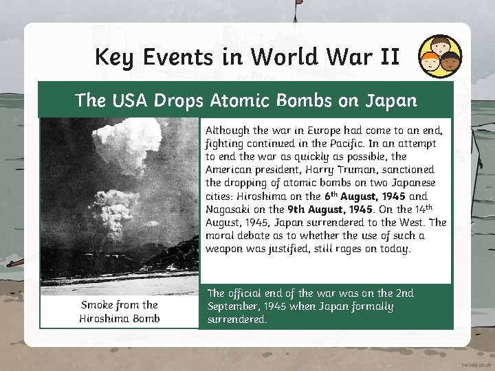 Key Events in World War II The USA Drops Atomic Bombs on Japan Although