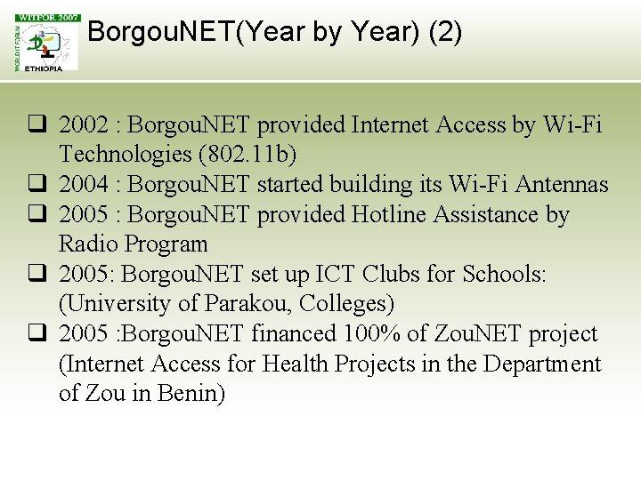 Borgou. NET(Year by Year) (2) q 2002 : Borgou. NET provided Internet Access by
