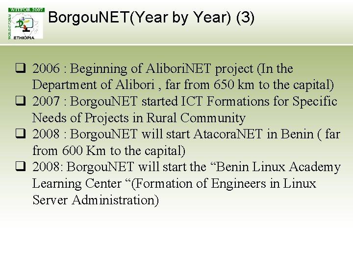 Borgou. NET(Year by Year) (3) q 2006 : Beginning of Alibori. NET project (In