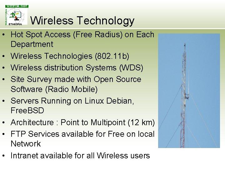 Wireless Technology • Hot Spot Access (Free Radius) on Each Department • Wireless Technologies