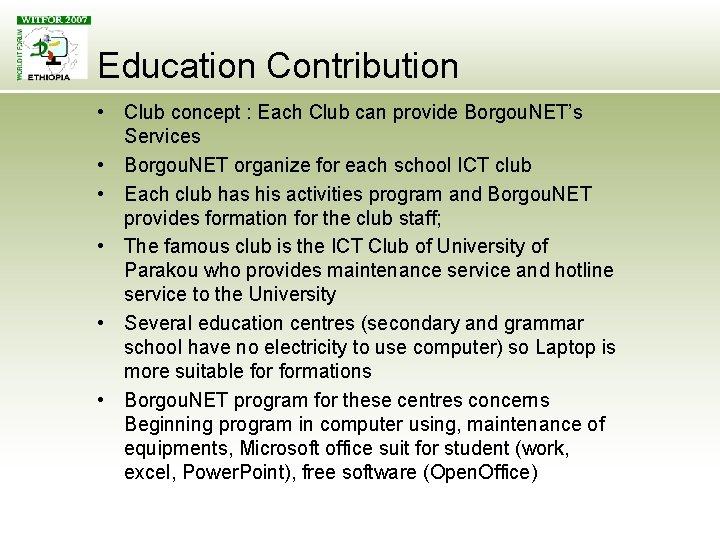 Education Contribution • Club concept : Each Club can provide Borgou. NET's Services •
