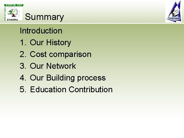 Summary Introduction 1. Our History 2. Cost comparison 3. Our Network 4. Our Building