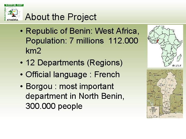 About the Project • Republic of Benin: West Africa, Population: 7 millions 112. 000