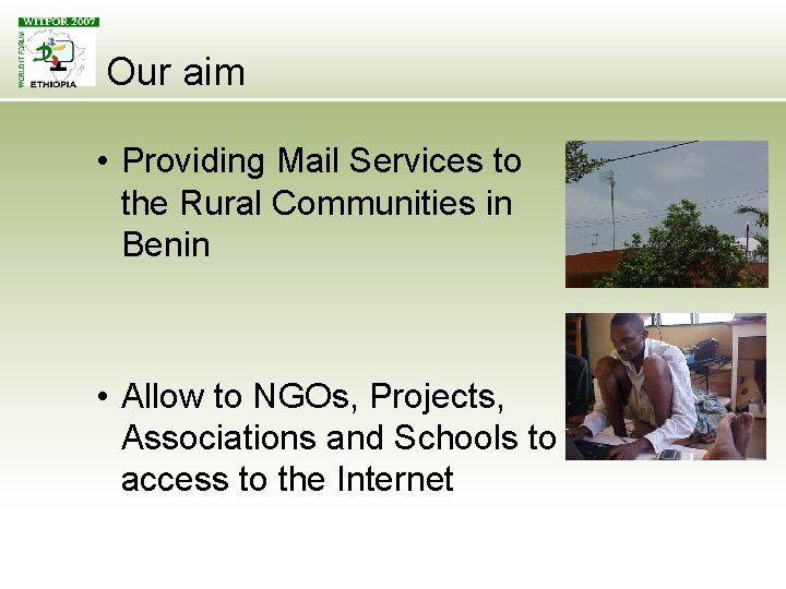Our aim • Providing Mail Services to the Rural Communities in Benin • Allow
