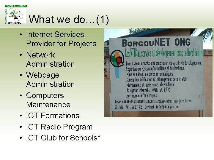 What we do…(1) • Internet Services Provider for Projects • Network Administration • Webpage