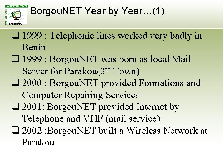 Borgou. NET Year by Year…(1) q 1999 : Telephonic lines worked very badly in