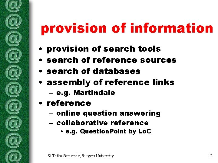 provision of information • • provision of search tools search of reference sources search