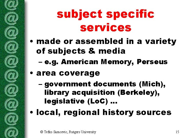 subject specific services • made or assembled in a variety of subjects & media