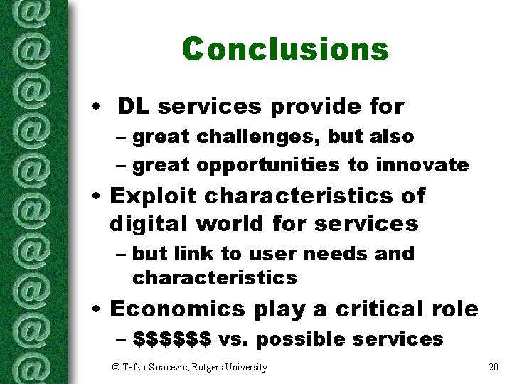 Conclusions • DL services provide for – great challenges, but also – great opportunities