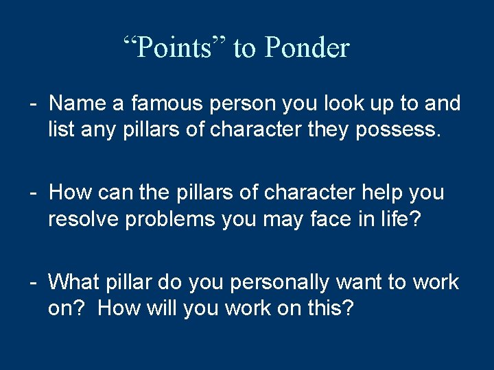 """""""Points"""" to Ponder - Name a famous person you look up to and list"""