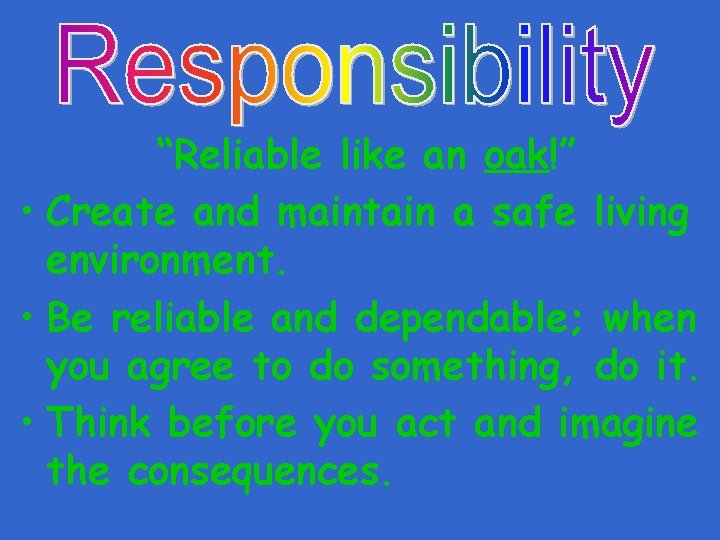 """""""Reliable like an oak!"""" • Create and maintain a safe living environment. • Be"""