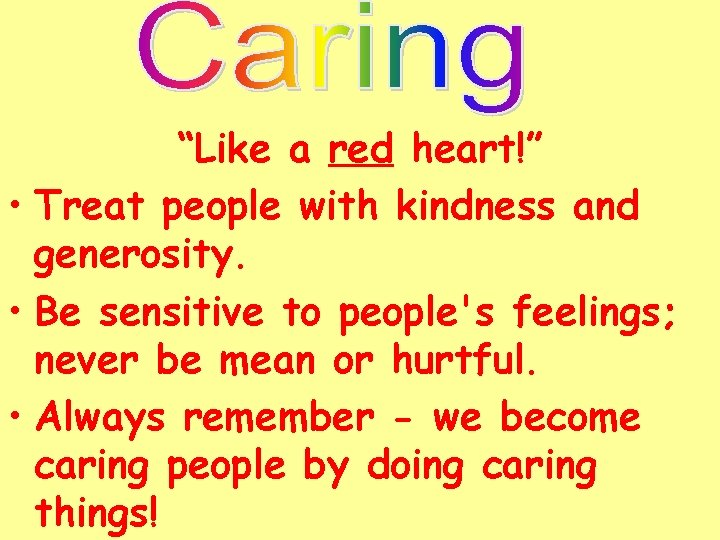 """""""Like a red heart!"""" • Treat people with kindness and generosity. • Be sensitive"""