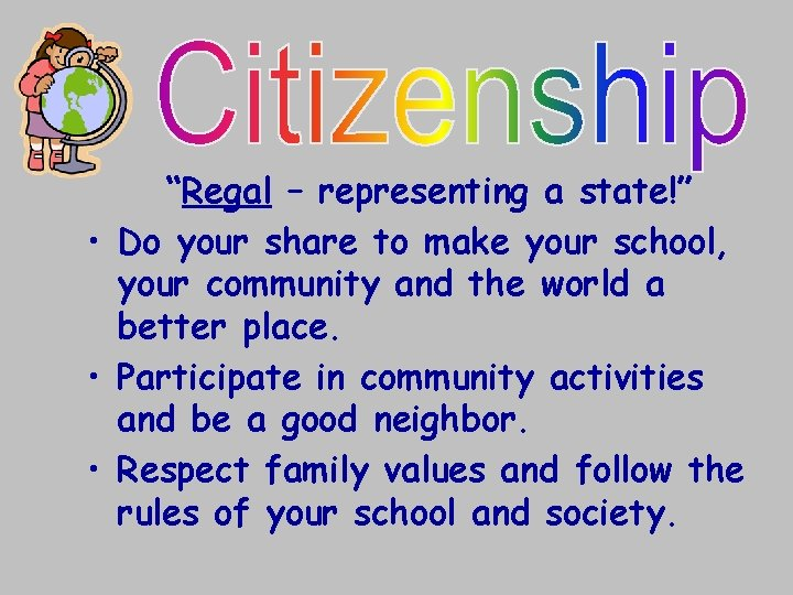 """""""Regal – representing a state!"""" • Do your share to make your school, your"""