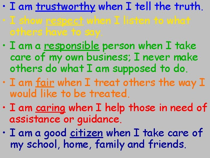 • I am trustworthy when I tell the truth. • I show respect