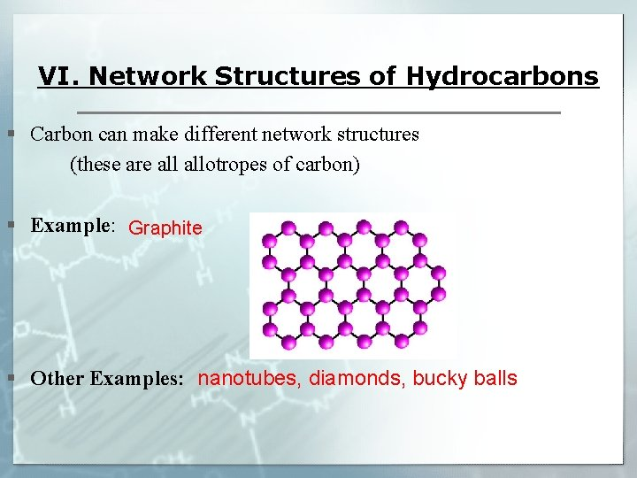 VI. Network Structures of Hydrocarbons § Carbon can make different network structures (these are