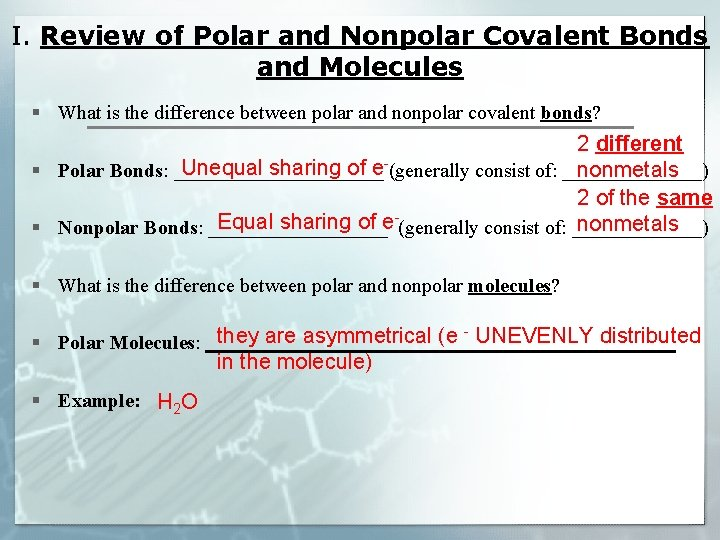 I. Review of Polar and Nonpolar Covalent Bonds and Molecules § What is the
