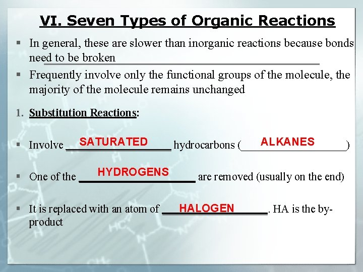 VI. Seven Types of Organic Reactions § In general, these are slower than inorganic