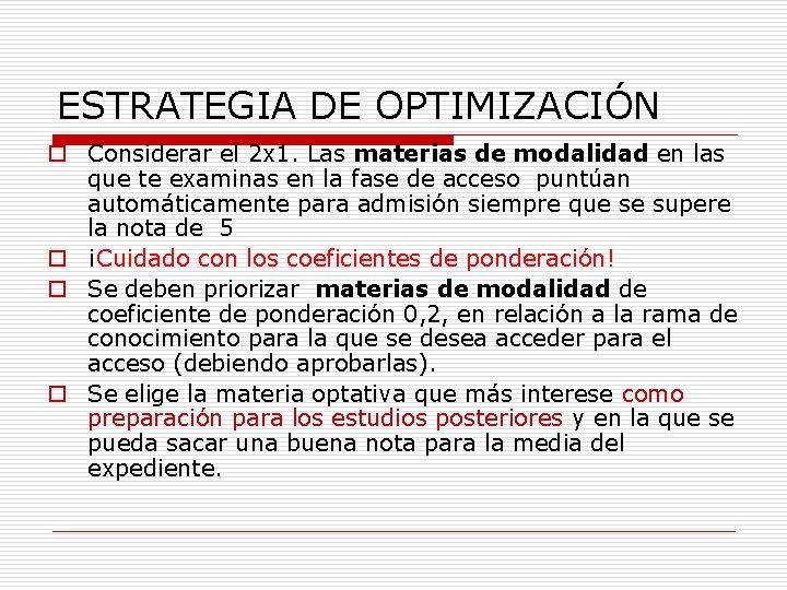 ESTRATEGIA DE OPTIMIZACIÓN o Considerar el 2 x 1. Las materias de modalidad en
