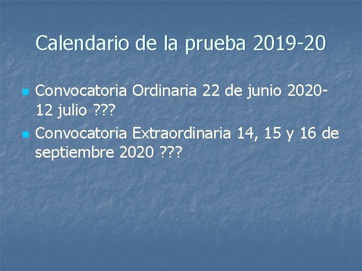 Calendario de la prueba 2019 -20 n n Convocatoria Ordinaria 22 de junio 202012