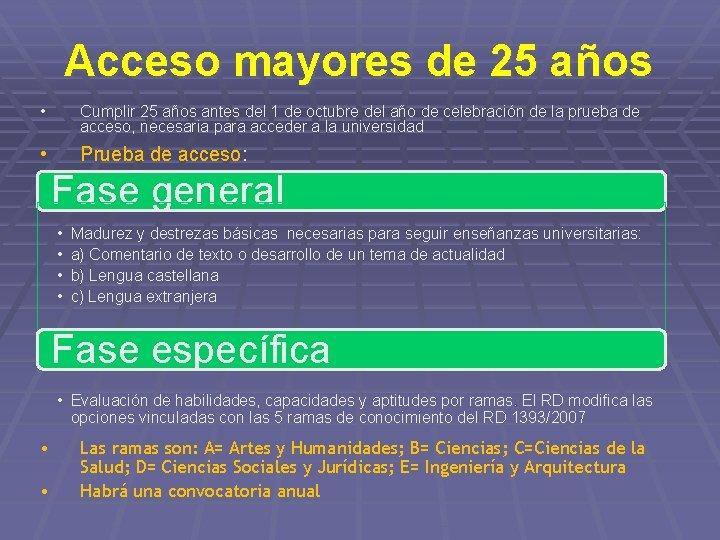 Acceso mayores de 25 años • Cumplir 25 años antes del 1 de octubre