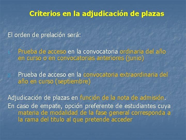 Criterios en la adjudicación de plazas El orden de prelación será: 1. Prueba de