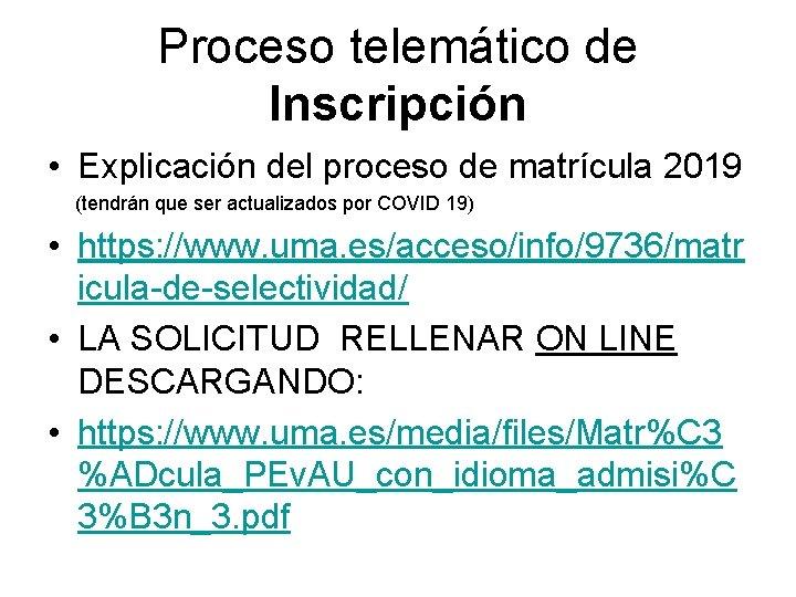 Proceso telemático de Inscripción • Explicación del proceso de matrícula 2019 (tendrán que ser