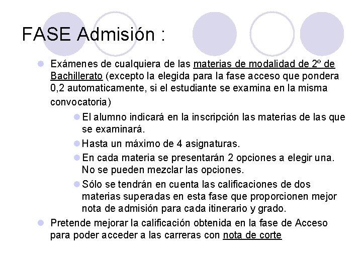 FASE Admisión : l Exámenes de cualquiera de las materias de modalidad de 2º