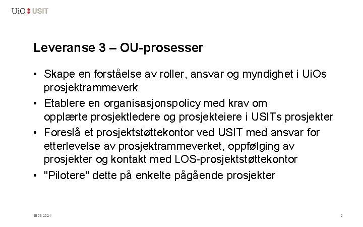 Leveranse 3 – OU-prosesser • Skape en forståelse av roller, ansvar og myndighet i