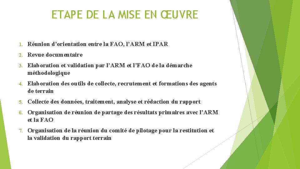 ETAPE DE LA MISE EN ŒUVRE 1. Réunion d'orientation entre la FAO, l'ARM et