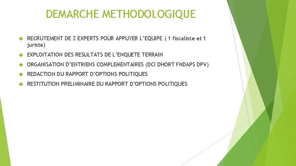 DEMARCHE METHODOLOGIQUE RECRUTEMENT DE 2 EXPERTS POUR APPUYER L'EQUIPE ( 1 fiscaliste et 1