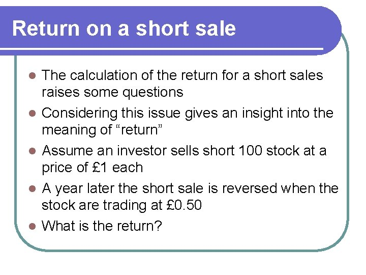 Return on a short sale l l l The calculation of the return for